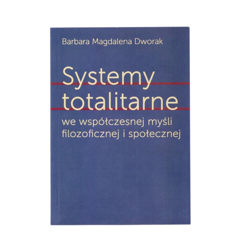 Systemy totalitarne we współczesnej myśli filozoficznej i społecznej - okładka - awers