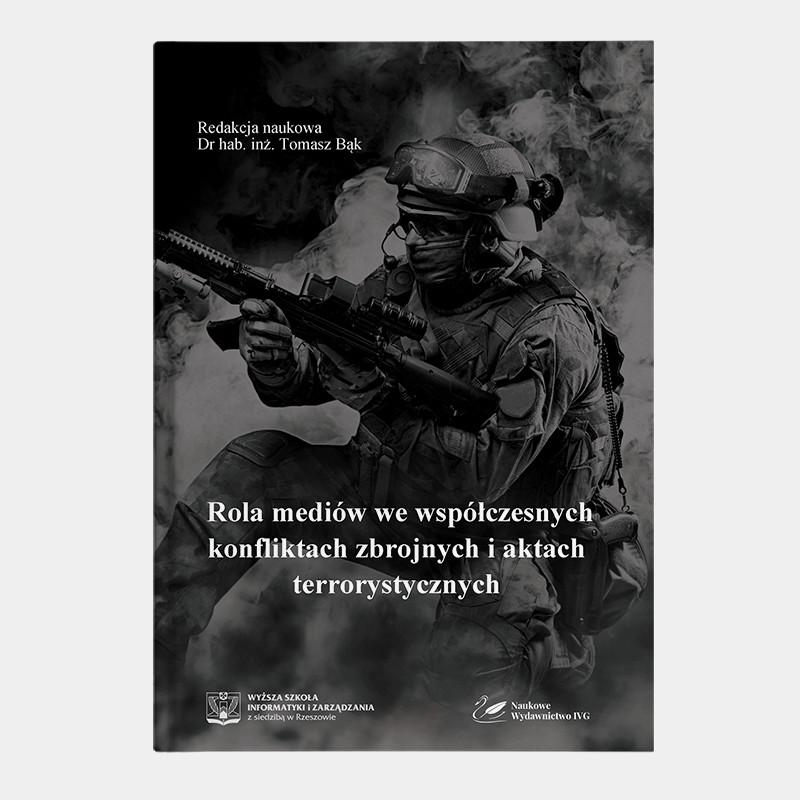 Rola mediów we współczesnych konfliktach zbrojnych i aktach terrorystycznych
